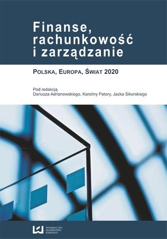 Okładka książki Finanse, rachunkowość i zarządzanie. Polska, Europa, Świat 2020