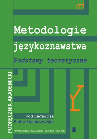 Okładka książki Metodologie językoznawstwa. Podstawy teoretyczne. Podręcznik akademicki