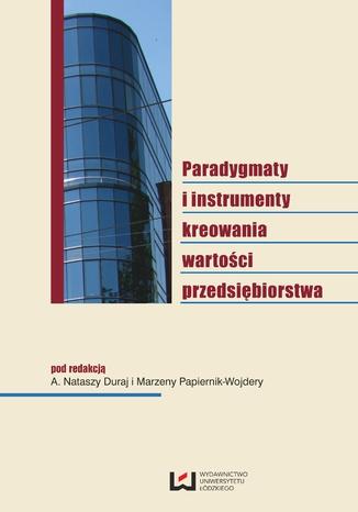 Okładka książki Paradygmaty i instrumenty kreowania wartości przedsiębiorstwa
