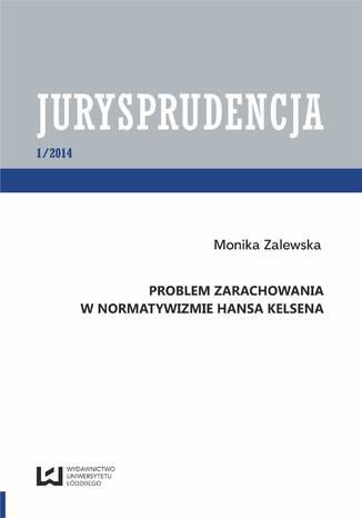 Okładka książki Problem zarachowania w normatywizmie Hansa Kelsena. Jurysprudencja 1