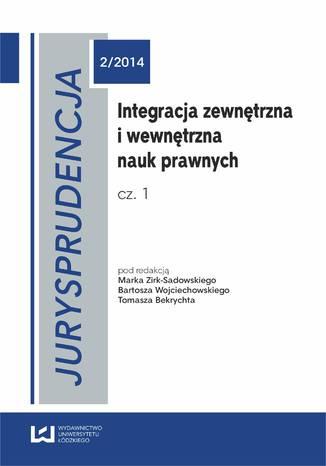 Okładka książki Integracja zewnętrzna i wewnętrzna nauk prawnych. Cz. 1 Jurysprudencja 2