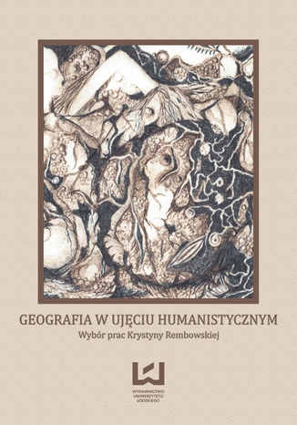 Okładka książki/ebooka Geografia w ujęciu humanistycznym. Wybór prac Krystyny Rembowskiej