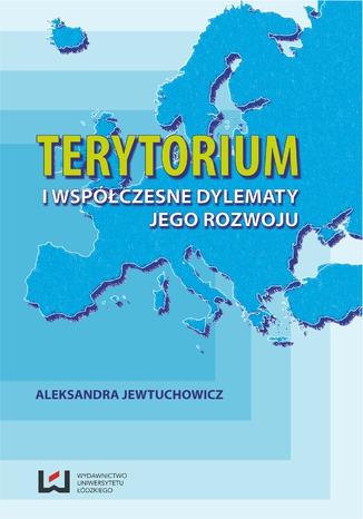 Okładka książki Terytorium i współczesne dylematy jego rozwoju