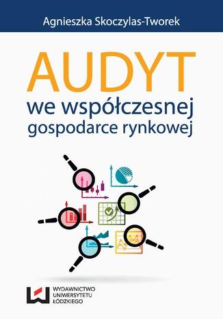 Okładka książki/ebooka Audyt we współczesnej gospodarce rynkowej