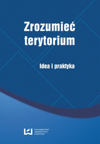 Okładka książki Zrozumieć terytorium. Idea i praktyka