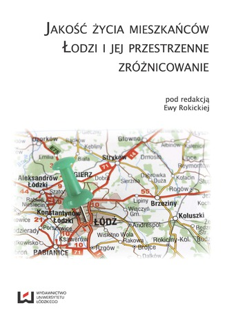 Okładka książki Jakość życia mieszkańców Łodzi i jej przestrzenne zróżnicowanie