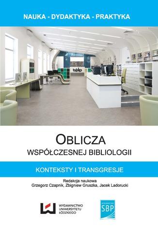 Okładka książki/ebooka Oblicza współczesnej bibliologii. Konteksty i transgresje