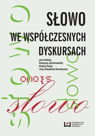 Okładka książki/ebooka Słowo we współczesnych dyskursach