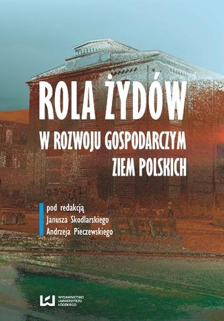 Okładka książki Rola Żydów w życiu gospodarczym ziem polskich