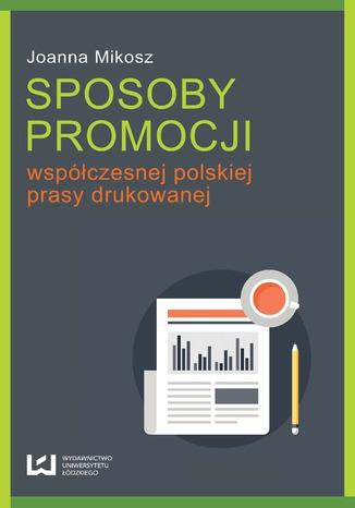Okładka książki/ebooka Sposoby promocji współczesnej polskiej prasy drukowanej