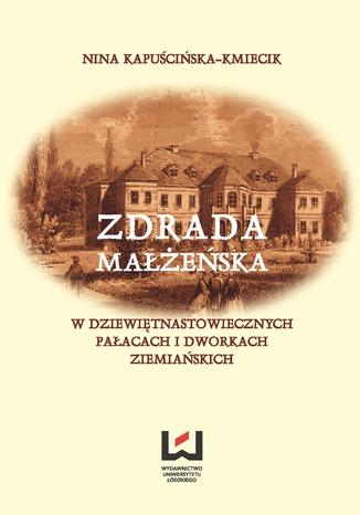 Okładka książki Zdrada małżeńska w dziewiętnastowiecznych pałacach i dworach ziemiańskich