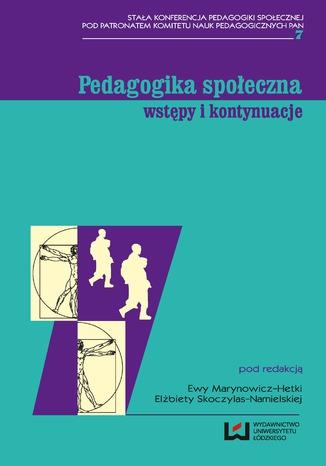 Okładka książki Pedagogika społeczna: wstępy i kontynuacje