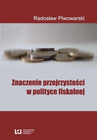 Okładka książki/ebooka Znaczenie przejrzystości w polityce fiskalnej