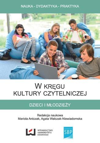 Okładka książki W kręgu kultury czytelniczej dzieci i młodzieży