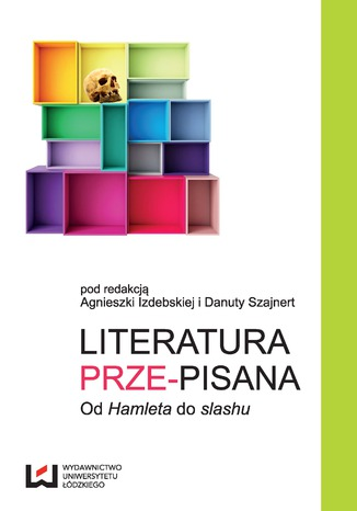 Okładka książki Literatura prze-pisana. Od 'Hamleta' do slashu