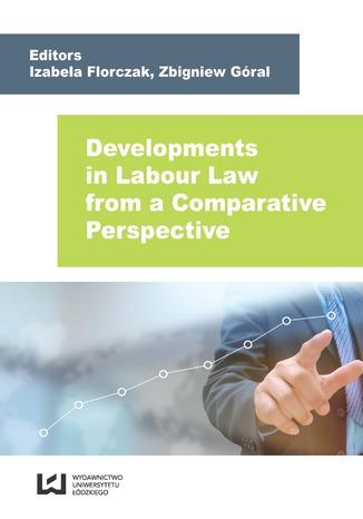 Okładka książki/ebooka Developments in Labour Law from a Comparative Perspective