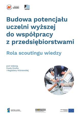 Okładka książki Budowa potencjału uczelni wyższej do współpracy z przedsiębiorstwami. Rola scoutingu wiedzy