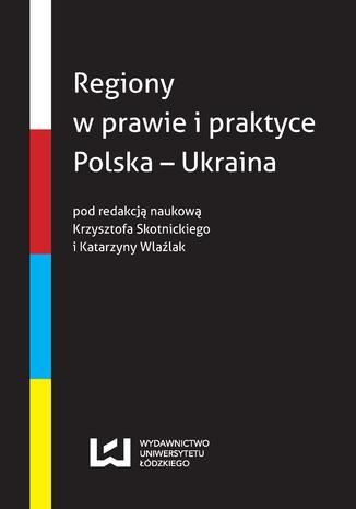 Okładka książki/ebooka Regiony w prawie i praktyce Polska - Ukraina