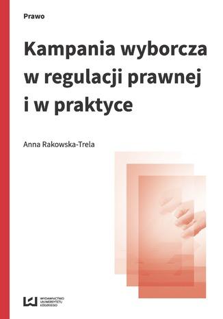 Okładka książki Kampania wyborcza w regulacji prawnej i w praktyce (stan prawny na 15 lipca 2015 r.)