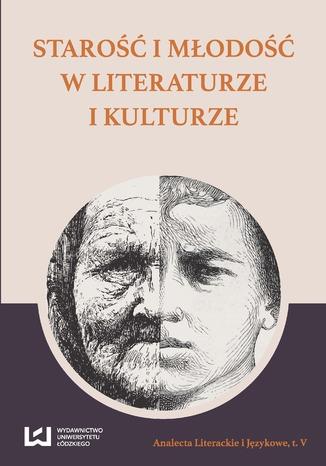 Okładka książki Starość i młodość w literaturze i kulturze