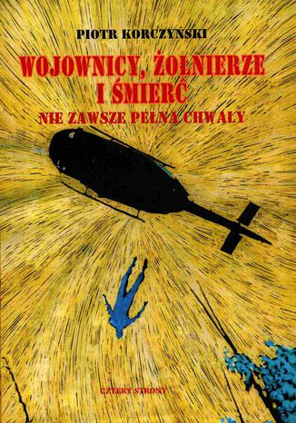 Okładka książki Wojownicy, żołnierze i śmierć nie zawsze pełna chwały