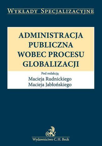 Okładka książki Administracja publiczna wobec procesu globalizacji