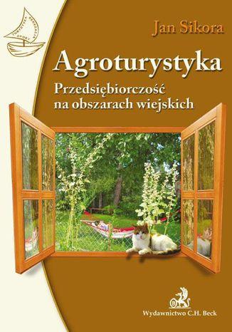 Okładka książki Agroturystyka. Przedsiębiorczość na obszarach wiejskich