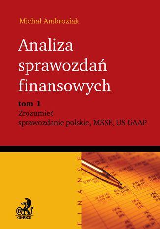 Okładka książki/ebooka Analiza sprawozdań finansowych. Zrozumieć sprawozdanie polskie, MSSF, US GAAP. Tom 1