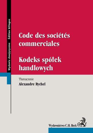 Okładka książki Code des societes commerciales. Kodeks spółek handlowych