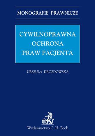 Okładka książki Cywilnoprawna ochrona praw pacjenta
