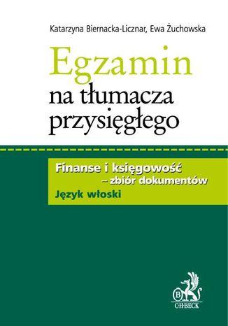Okładka książki Egzamin na tłumacza przysięgłego. Finanse i księgowość - zbiór dokumentów w języku włoskim