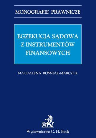 Okładka książki/ebooka Egzekucja sądowa z instrumentów finansowych