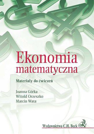Okładka książki Ekonomia matematyczna. Materiały do ćwiczeń