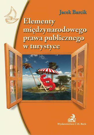 Okładka książki Elementy międzynarodowego prawa publicznego w turystyce