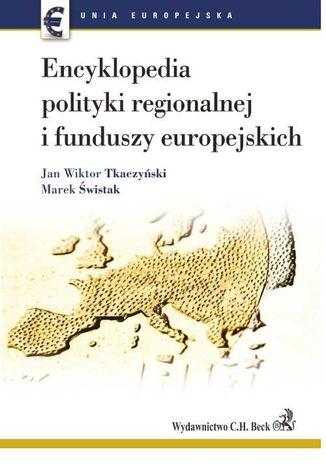Okładka książki Encyklopedia polityki regionalnej i funduszy europejskich