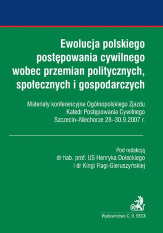 Okładka książki/ebooka Ewolucja polskiego postępowania cywilnego wobec przemian politycznych, społecznych i gospodarczych