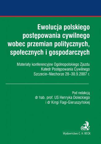 Okładka książki Ewolucja polskiego postępowania cywilnego wobec przemian politycznych, społecznych i gospodarczych