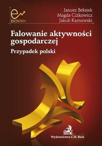 Okładka książki/ebooka Falowanie aktywności gospodarczej. Przypadek polski