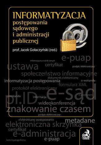 Okładka książki Informatyzacja postępowania sądowego i administracji publicznej