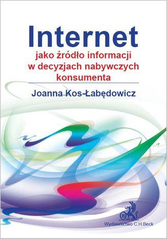 Okładka książki Internet jako źródło informacji w decyzjach nabywczych konsumenta