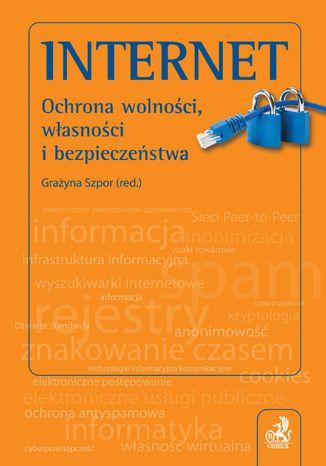 Okładka książki/ebooka Internet. Ochrona wolności, własności i bezpieczeństwo