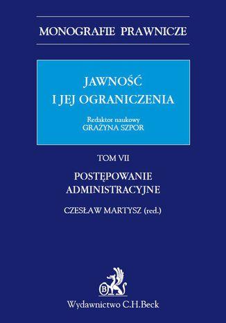 Okładka książki Jawność i jej ograniczenia. Postępowanie administracyjne. Tom 7