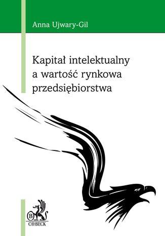 Okładka książki Kapitał intelektualny a wartość rynkowa przedsiębiorstwa