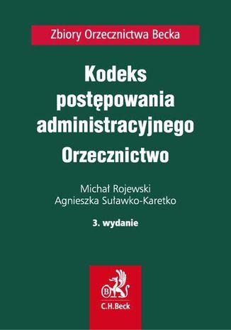 Okładka książki/ebooka Kodeks postępowania administracyjnego. Orzecznictwo. Wydanie 3