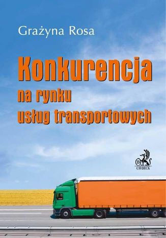 Okładka książki Konkurencja na rynku usług transportowych