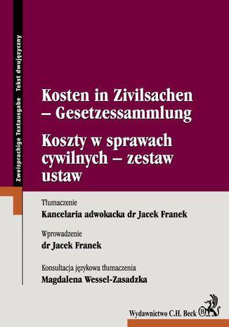 Okładka książki Koszty w sprawach cywilnych - zestaw ustaw Kosten in Zivilsachen - Gesetzessammlung