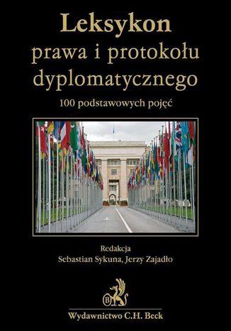 Okładka książki Leksykon prawa i protokołu dyplomatycznego 100 podstawowych pojęć