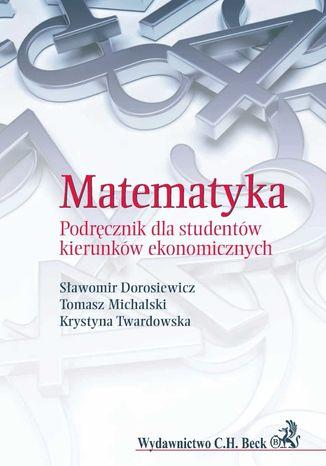 Okładka książki Matematyka. Podręcznik dla studentów kierunków ekonomicznych