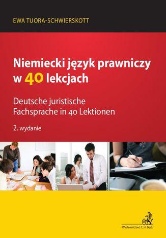 Okładka książki Niemiecki język prawniczy w 40 lekcjach. Deutsche juristische Fachsprache in 40 Lektionen