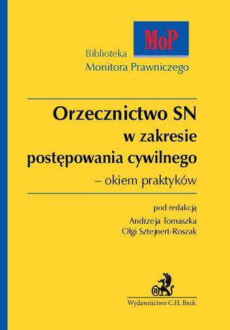 Okładka książki/ebooka Orzecznictwo SN w zakresie postępowania cywilnego - okiem praktyków